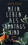 Judith Visser: Mein Leben als Sonntagskind